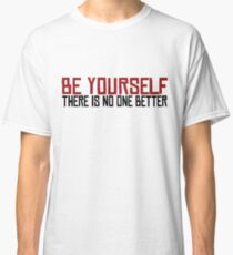 Be Yourself Beautiful Inspirational Self Quote Classic T-Shirt
