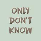 Only Don't Know - Zen Teaching by Tim Gorichanaz