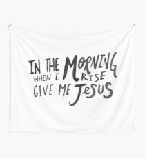 Give me Jesus Wall Tapestry