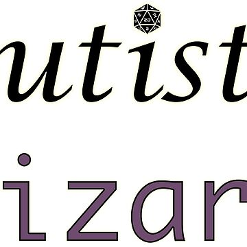 Autistic Wizard by AutisticBanshee