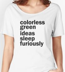 Colorless Green Ideas Sleep Furiously | White | Linguistics Women's Relaxed Fit T-Shirt
