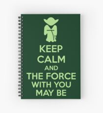 Keep Calm And The Force With You May Be Spiral Notebook