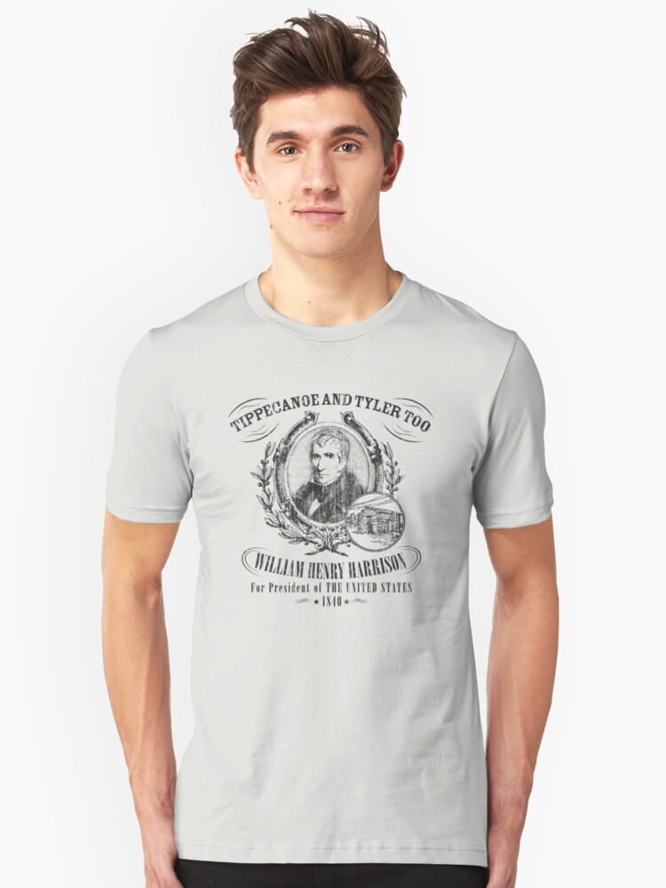 William Henry Harrison Tippecanoe and Tyler Too 1840 Presidential Campaign Unisex T-Shirt Front