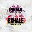 Inhale Exhale (Black text) by 86248Diamond