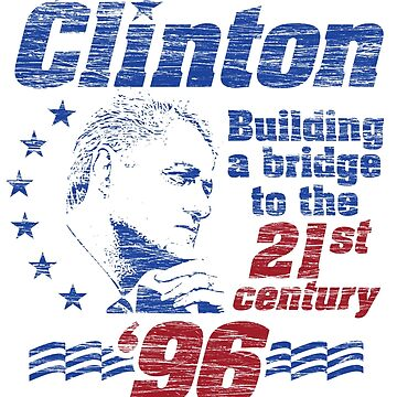 Bill Clinton Building a Bridge 1996 Presidential Campaign by retrocampaigns