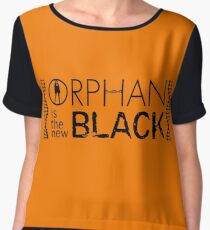 Orphan Is The New Black Chiffon Top