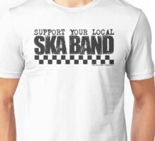 Support Your Local Ska Band Unisex T-Shirt
