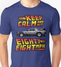 Keep Calm and Hit Eighty-Eight MPH Unisex T-Shirt