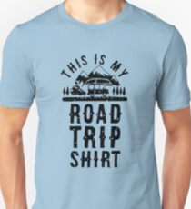 this is my road trip shirt Unisex T-Shirt