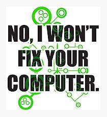 No Fixing Computers Photographic Print