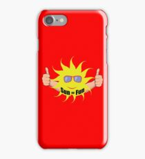Sun Equals Fun iPhone Case/Skin