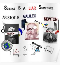 Science Is A LIAR Sometimes Poster