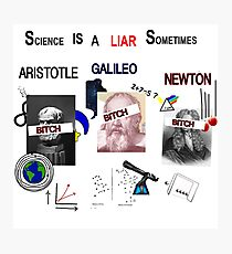 Science Is A LIAR Sometimes Photographic Print