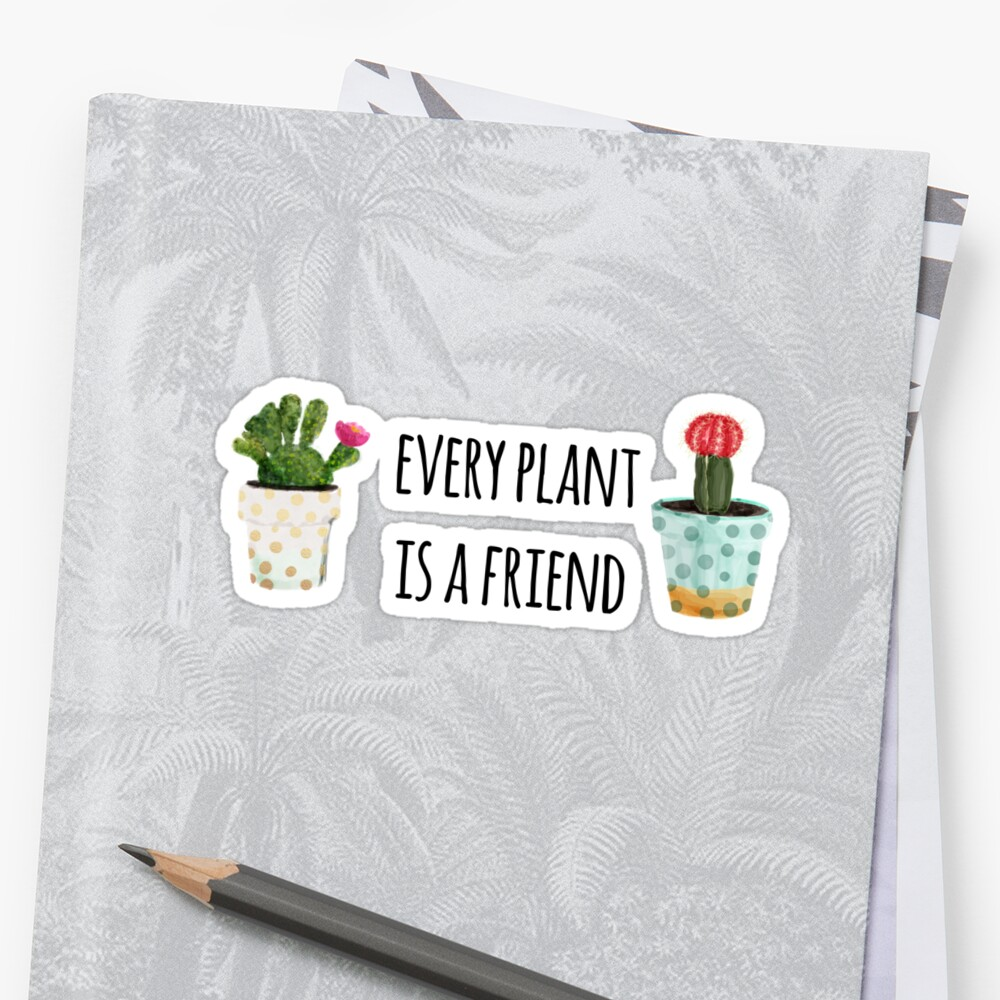 Every Plant Is A Friend Sticker Front