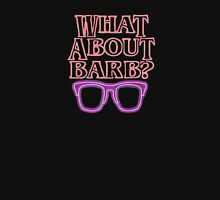 Whatat About Barb ? Unisex T-Shirt