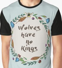 Wolves have no kings Graphic T-Shirt