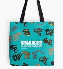 Snakes Make Good Neighbors Tote Bag
