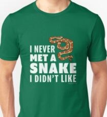 I Never Met A Snake I Didn't Like T-Shirt