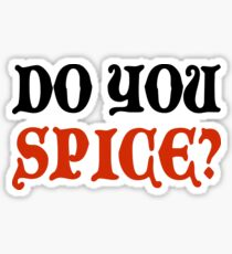 Do You Spice? - Critical Role Fan Design (Black)  Sticker