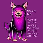 """""""Anxiety Lies"""" Sparkle Pup by thelatestkate"""