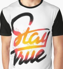Stay True Graphic T-Shirt