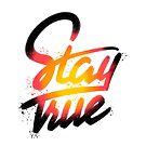 Stay True by TokyoCandies
