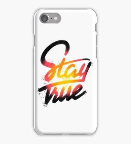 Stay True iPhone Case/Skin