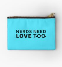 Nerds Need Love Too! Studio Pouch