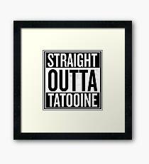 Straight Outta Tatooine Framed Print