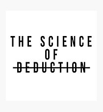 The Science of Deduction Photographic Print