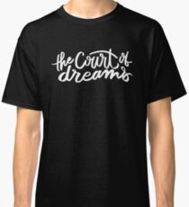 The Court of Dreams Classic T-Shirt