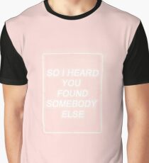 So I heard.. Graphic T-Shirt