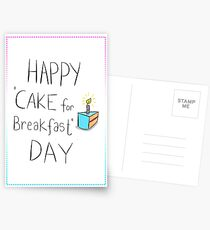 CAKE FOR BREAKFAST DAY Postcards