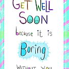 Get Well Soon because I'm bored by twisteddoodles