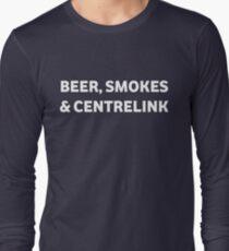 Beer Smokes & Centrelink Long Sleeve T-Shirt