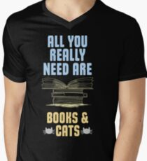 All you really need are books and cats Men's V-Neck T-Shirt