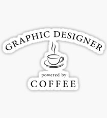 Graphic designer, powered by coffee Sticker