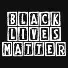 Black Lives Matter (BLK N WHT) by BroadcastMedia