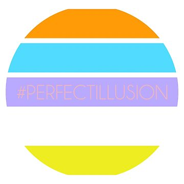 #PerfectIllusion by QUIRKYT