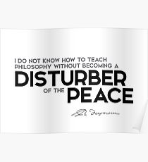 teach philosophy: disturber of the peace Poster