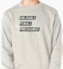 Unlikable Female Protagonist Pullover