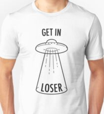 Get in Loser - UFO T-Shirt