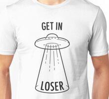 Get in Loser - UFO Unisex T-Shirt