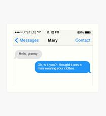 Dowager Texts: Granny burns Mary  Art Print