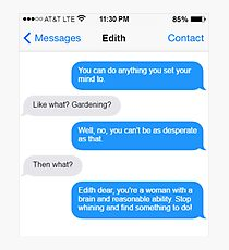 Dowager Texts: Convo with Edith  Photographic Print