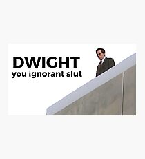 Dwight, You Ignorant Slut - The Office (U.S.) Photographic Print