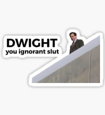 Pegatina Dwight, You Ignorant Slut - The Office (EE. UU.)