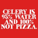 Celery is 95% water and 100% not pizza by digerati