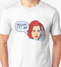Mulder, It's Me.. T-Shirt