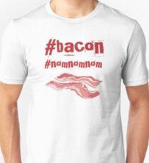 #bacon #nomnomnom T-Shirt